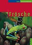 Frösche (Datz Terrarienbücher)