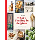 What's Cooking in Belgium: Recipes and Stories from a Food-Loving Nation