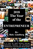 2018 - The Year of the ENTREPRENEUR: It is time for small business start-ups, partnerships, franchises, and self-employed Entrepreneurs, to get into gear, and get going! (English Edition)