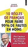 10 règles de français pour faire 99% de fautes en moins par Julaud