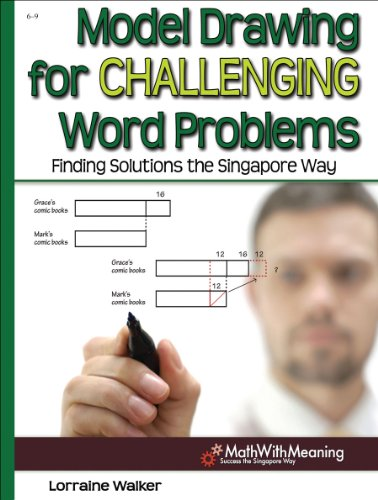 model-drawing-for-challenging-word-problems-finding-solutions-the-singapore-way-grade-6-9
