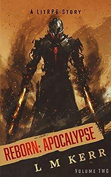 Reborn: Apocalypse (Volume 2): (A LitRPG/Wuxia Story) (English Edition) van [Kerr, L M]