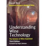 [Understanding Wine Technology: The Science of Wine Explained] (By: David Bird) [published: September, 2010]