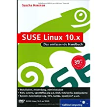 SUSE Linux 10.x: Installation, Anwendung, Administration – inkl. openSUSE (Galileo Computing)