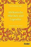 Afrikanische M?rchen und Legenden: M?rchen der Welt