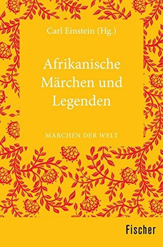 Afrikanische Märchen und Legenden: Märchen der Welt