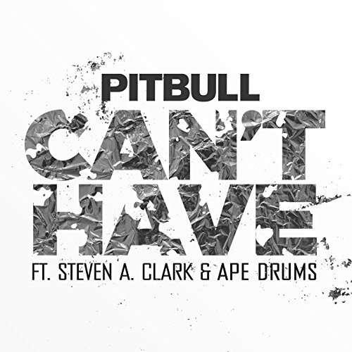 Can't Have [Explicit]