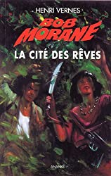 Bob Morane la Cité des Rêves