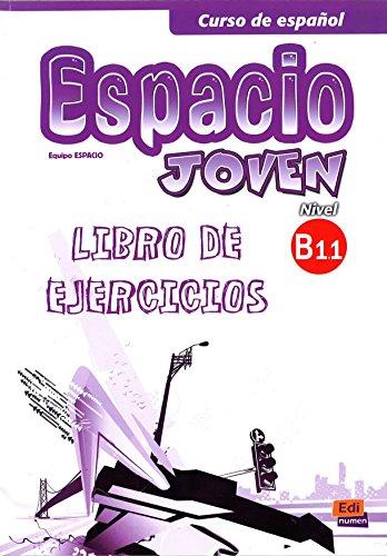 Espacio Joven B1.1: Exercises Book