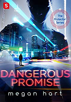 Dangerous Promise (The Protector) by [Hart, Megan]