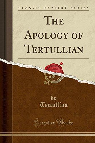 The Apology of Tertullian (Classic Reprint)