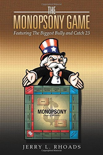 The Monopsony Game: Featuring The Biggest Bully and Catch 23 by Rhoads, Jerry L. (2014) Paperback