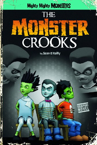 The Monster Crooks (Mighty Mighty Monsters)