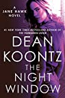 The Night Window: A Jane Hawk Novel par Koontz