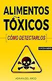 Alimentos tóxicos: cómo detectarlos.
