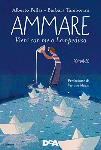 Ammare: Vieni con me a Lampedusa di [Pellai, Alberto, Tamborini, Barbara]
