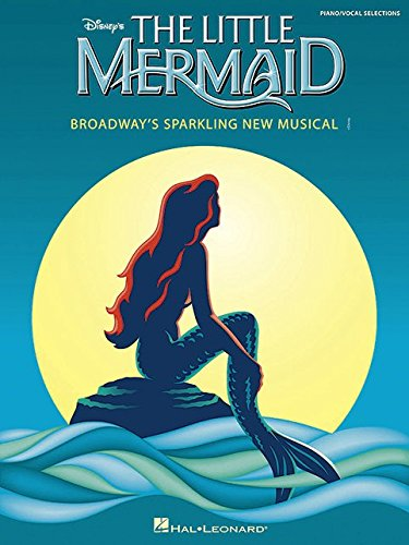 Alan Menken: The Little Mermaid - Broadway's Sparkling New Musical (Piano/Vocal Selections)