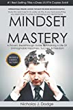Mindset Mastery: Overcome Limiting Thoughts and Negative Energies to Maximize Potential and Live the Life of Your Dreams