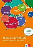 77 kommunikative Spiele: Französische Grammatik in 10 Minuten: Französische Grammatik in 10 Minuten - Unterrichtsideen (Kopiervorlagen) A1-B1. Buch + Online-Angebot
