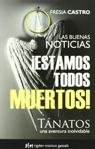 Descargar Libro ¡Estamos todos muertos!: Tánatos, una aventura inolvidable (Del otro lado) de Fresia Castro Moreno (Chile)
