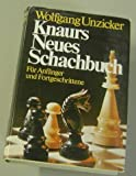 Knaurs neues Schachbuch : für Anfänger u. Fortgeschrittene, mit 270 Diagrammen.