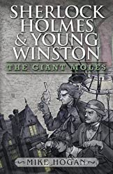 Sherlock Holmes and Young Winston: The Giant Moles