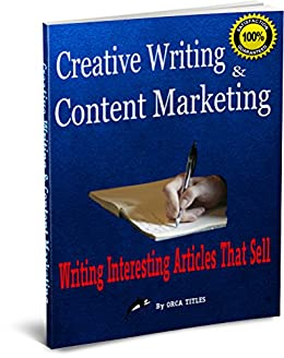 Creative Writing & Content Marketing: Interesting Articles That Sell by [J, Judge]