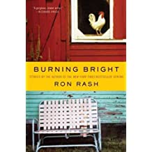 (BURNING BRIGHT: STORIES ) By Rash, Ron (Author) Hardcover Published on (03, 2010)
