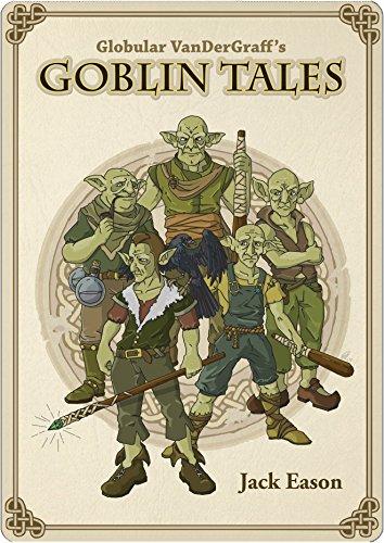 Goblin Tales by [Eason, Jack]