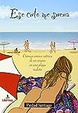 Ese culo me suena: Crónica cómico-satírica de un verano en una playa nudista (Con voz propia)