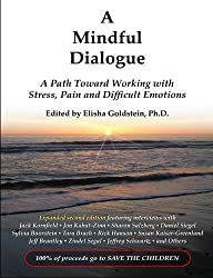 A Mindful Dialogue: A Path Toward Working with Stress, Pain and Difficult Emotions (English Edition)