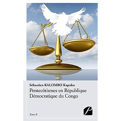 Pentecôtismes en République Démocratique du Congo - Tome II: Propos et pertinence d'une éthique missionnaire (Essai)