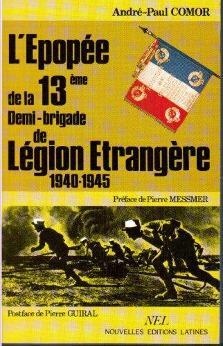 L'épopée de la 13eme Demi-brigade de la Légion étrangère 1940-1945