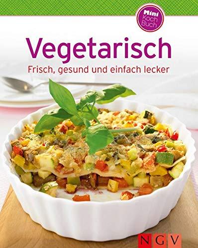 Vegetarisch (Minikochbuch): Frisch, gesund und einfach lecker