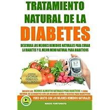 Tratamiento Natural de La Diabetes: Descubra Los Mejores Remedios Naturales Para Curar La Diabetes y el Mejor Menu Natural Para Diabeticos (recetas para diabeticos) (Volume 1) (Spanish Edition) by Mario Fortunato (2016-07-01)