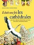 Il était une fois les cathédrales - Les plus belles légendes autour de leur construction