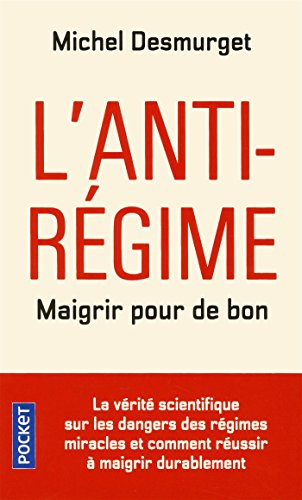 L'anti-regime: maigrir pour de bon (Pocket Evolution) por Michel Desmurget