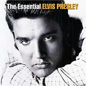 The Essential : Elvis Presley
