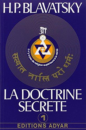 La doctrine secrète, tome 1 : La cosmogenèse - L'évolution cosmique - Les stances de Dzyan par Helena Petrovna Blavatsky