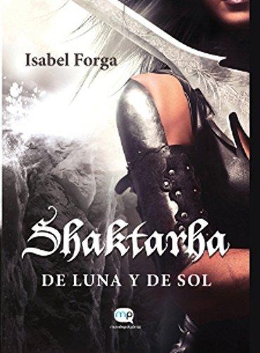 Shaktarha, de Luna y de Sol por Isabel  Forga