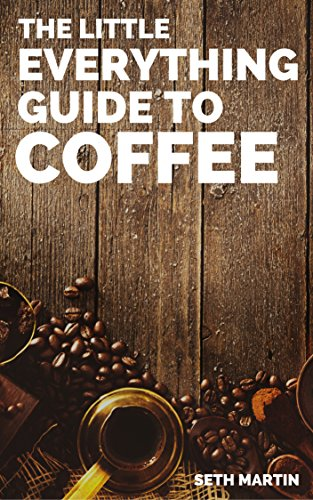 coffee-the-little-everything-guide-to-coffee-drinks-styles-brews-beans-and-more-english-edition