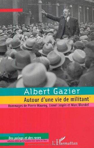 albert-gazier-autour-d-39-une-vie-de-militant