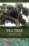 Tea Tree: Liquid First Aid (The Practical Herbalist's Herbal Folio Book 2) (English Edition)