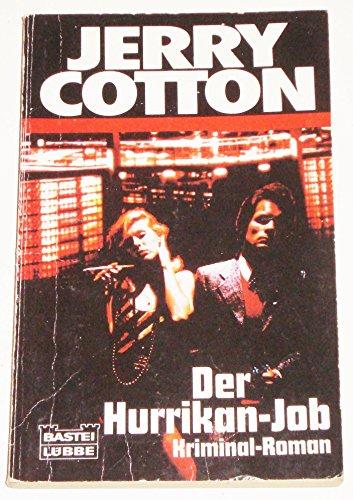Preisvergleich Produktbild Jerry Cotton. Der Hurrikan - Job. Kriminalroman.