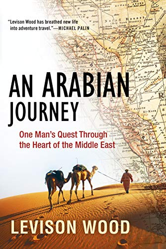 An Arabian Journey: One Man's Quest Through the Heart of the Middle East (English Edition) por Levison Wood