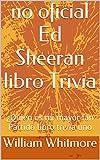 Libros Descargar en linea no oficial Ed Sheeran libro Trivia Quien es mi mayor fan Partido libro trivia uno (PDF y EPUB) Espanol Gratis