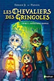 Les Chevaliers des Gringoles - Opération Goofus - Dès 9 ans (2)