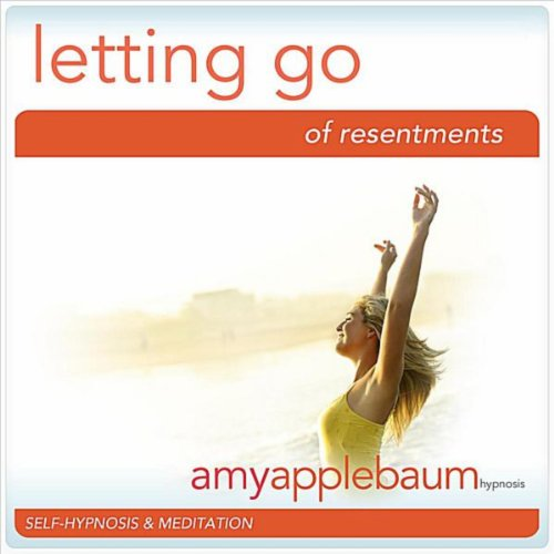 Letting Go of Resentments Self-Hypnosis & Meditation
