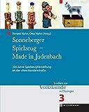 Sonneberger Spielzeug - Made in Judenbach: 300 Jahre Spielzeugherstellung an der alten Handelsstraße (Studien zur Volkskunde in Thüringen)