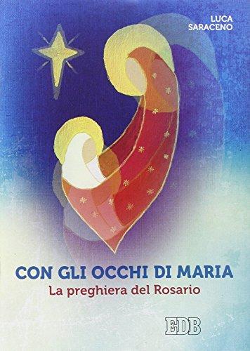 Con gli occhi di Maria. La preghiera del rosario - Amazon Libri
